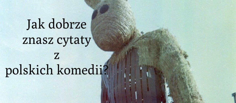 QUIZ: Jak dobrze znasz cytaty z polskich komedii?