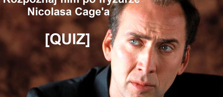 QUIZ: Rozpoznaj film po fryzurze Nicolasa Cage'a