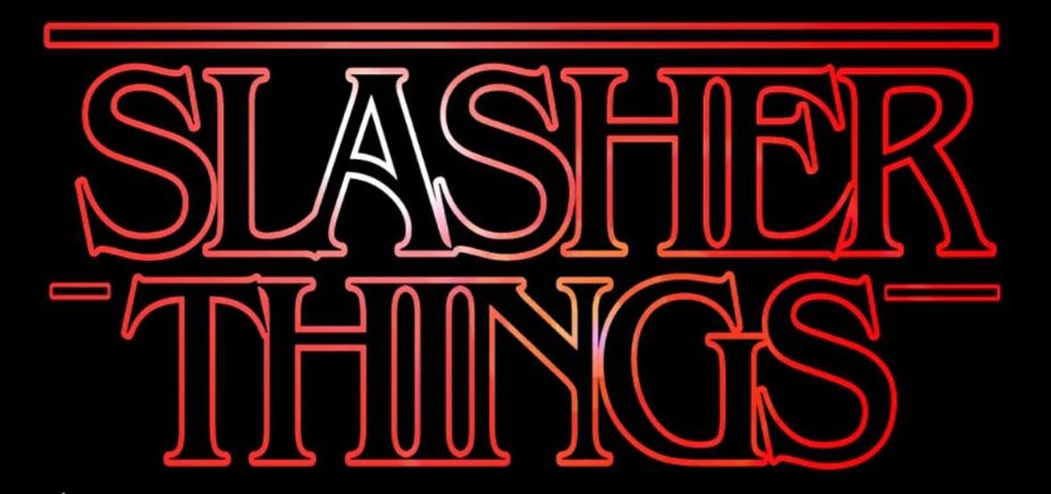 slasher Things, Stranger Things