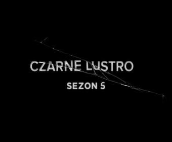 Czarne Lustro 5. sezon