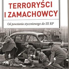 Powstała książka o polskich terrorystach i zamachowcach. Kiedy premiera?