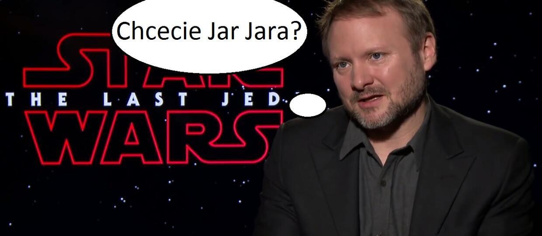 """Rian Johnson jest otwarty na powrót Jar Jara w filmach z serii """"Gwiezdne Wojny"""""""