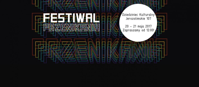 Startuje I edycja Festiwalu Przenikania