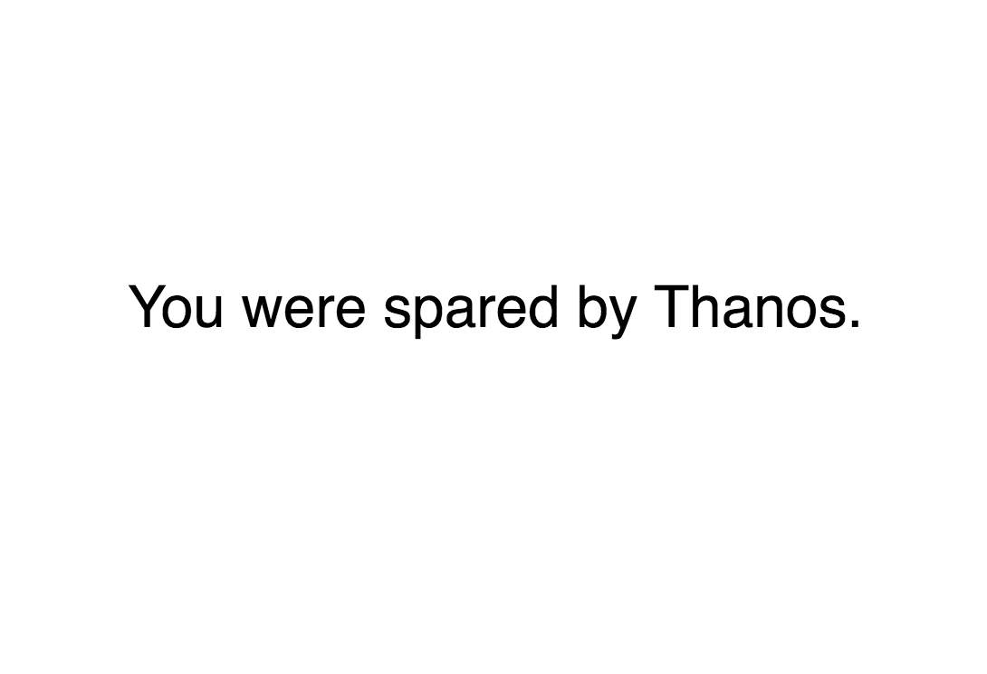 Did Thanos Kill Me?