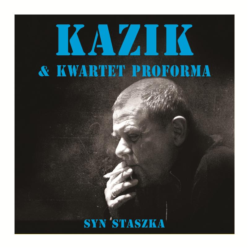 Okładka albumu Syn Stanisława Kazika Staszewskiego i Kwartetu ProForma