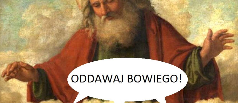 Bóg wskrzesi Davida Bowiego?
