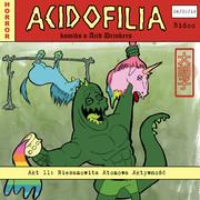 """Komiks o Acid Drinkers - """"Niesamowita Atomowa Aktywność"""""""