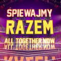 Śpiewajmy razem. All together now