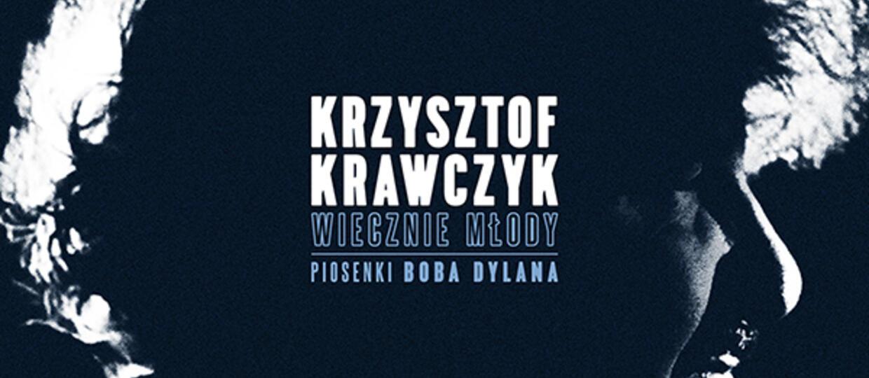 """Krzysztof Krawczyk – """"Wiecznie młody. Piosenki Boba Dylana"""" [RECENZJA]"""