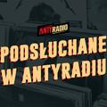 Podsłuchane w Antyradiu.pl