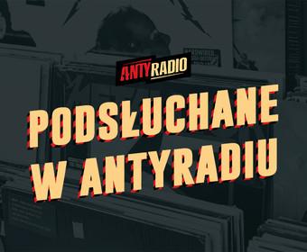 Podsłuchane w Antyradiu