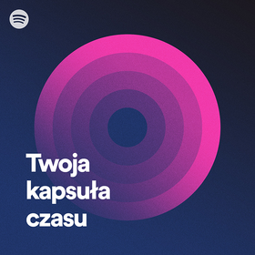 """Spotify oferuje nową playlistę – """"Twoja kapsuła czasu"""""""