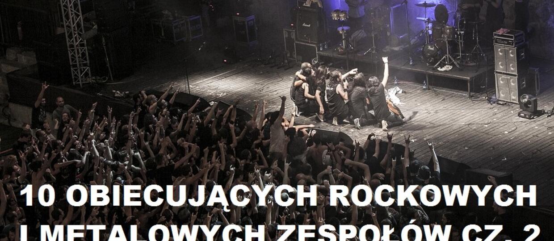 10 obiecujących rockowych i metalowych zespołów cz. 2