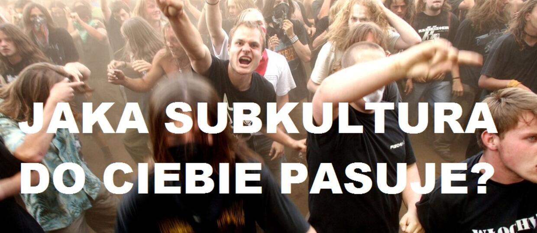 QUIZ: Jaka subkultura do Ciebie pasuje?