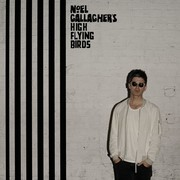 "Noel Gallagher's High Flying Birds – ""Chasing Yesterday"""