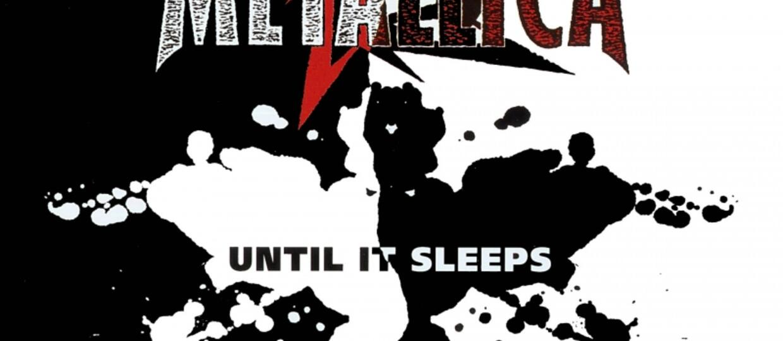 """19 lat temu Metallica wydała singiel """"Until It Sleeps"""""""