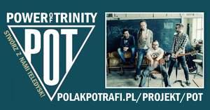 Pomóżmy nagrać klip Power Of Trinity!