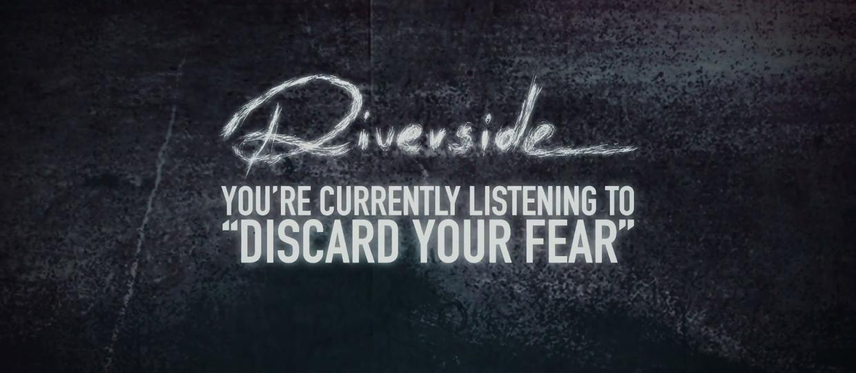 Riverside wie, jak odrzucić strach!