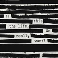 Is This The Life We Really Want