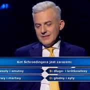 """""""Kot Schroedingera jest zarazem..."""" – odpowiesz na to pytanie lepiej, niż uczestnik """"Milionerów""""?"""