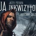 """Powstaną gry na podstawie """"Cyklu Inkwizytorskiego"""" Jacka Piekary"""