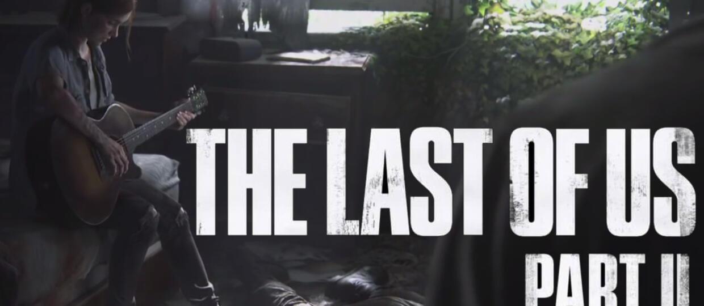 Zobacz 1. zwiastun The Last of Us Part II