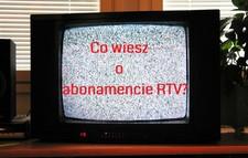 QUIZ: co wiesz o abonamencie RTV?
